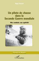 Un pilote de chasse dans la Seconde Guerre mondiale
