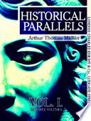 Historical Parallels, vol 1 (of 3)