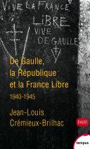 De Gaulle, la République et la France libre