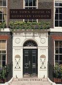 The Town House in Georgian London