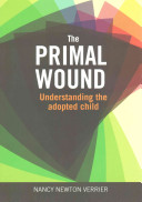 The primal wound : understanding the adopted child