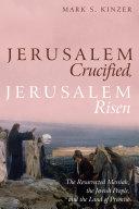 Jerusalem Crucified  Jerusalem Risen