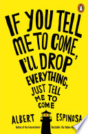 If You Tell Me to Come  I ll Drop Everything  Just Tell Me to Come
