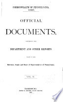 Official Documents  Comprising the Department and Other Reports Made to the Governor  Senate and House of Representatives of Pennsylvania Book