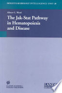 The Jak Stat Pathway in Hematopoiesis and Disease Book