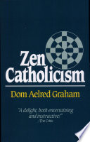 """Zen Catholicism"" by Aelred Graham"