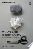 """Ethics and Public Policy: A Philosophical Inquiry"" by Jonathan Wolff"