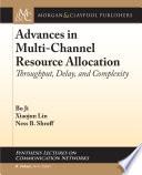 Advances in Multi Channel Resource Allocation