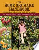 The Home Orchard Handbook Book