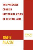 Palgrave Concise Historical Atlas of Central Asia Pdf/ePub eBook