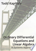 Ordinary Differential Equations and Linear Algebra  A Systems Approach