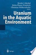 Uranium In The Aquatic Environment Book PDF