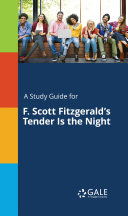 A Study Guide for F. Scott Fitzgerald's Tender Is the Night Pdf/ePub eBook