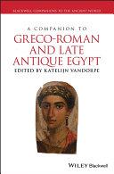 A Companion to Greco Roman and Late Antique Egypt