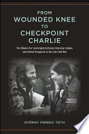 From Wounded Knee to Checkpoint Charlie