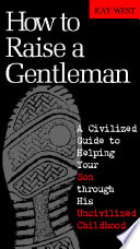 How to Raise a Gentleman Revised and Updated