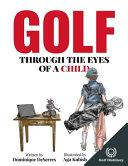 Golf Through The Eyes Of A Child Book PDF