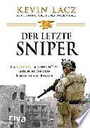 Der letzte Sniper  : Ein Navy-SEAL-Scharfschütze berichtet über die Schlacht von Ramadi