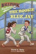 Ballpark Mysteries  10  The Rookie Blue Jay