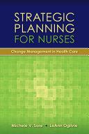 Strategic Planning for Nurses