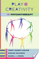 Play and Creativity in Psychotherapy (Norton Series on Interpersonal Neurobiology)