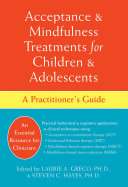 Acceptance and Mindfulness Treatments for Children and Adolescents