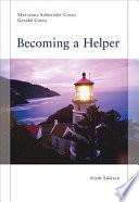 """Becoming a Helper"" by Marianne Schneider Corey, Gerald Corey"