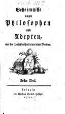 Geheimnisse einiger Philosophen und Adepten, aus der Verlassenschaft eines alten Mannes