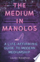 The Medium in Manolos