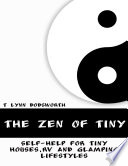 The Zen of Tiny  Self Help for Tiny Houses  RV and Glamping Lifestyles