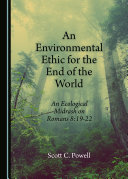 An Environmental Ethic for the End of the World