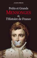 Petits et grands mensonges de l'histoire de France