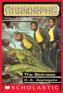 The Sickness (Animorphs #29) [Pdf/ePub] eBook