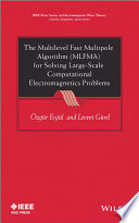 The Multilevel Fast Multipole Algorithm  MLFMA  for Solving Large Scale Computational Electromagnetics Problems Book