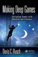 Making Deep Games