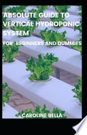 Absolute Guide To Vertical Hydroponic System For Beginners And Dummies