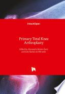 Primary Total Knee Arthroplasty