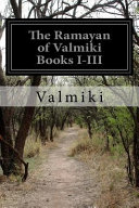 The Ramayan of Valmiki Books I III