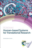 Human based Systems for Translational Research