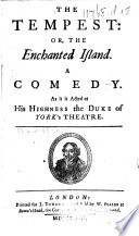 The Tempest  Or  the Enchanted Island     As it is Acted at His Highness the Duke of York s Theatre   Altered by John Dryden and Sir Willam Davenant