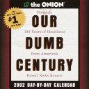 Our Dumb Century 2002 Calendar