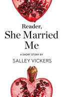 Reader  She Married Me  A Short Story from the collection  Reader  I Married Him