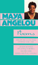 Maya Angelou: Poems: Just Give a Cool Drink of Water 'Fore I Diiie/Oh Pray My Wings Are Gonna Fit Me Well/And Still I Rise/Shaker, W