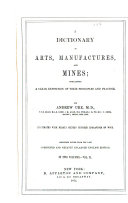 A Dictionary of Arts, Manufactures, and Mines