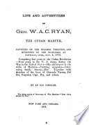 Life and Adventures of Gen  W A C  Ryan  the Cuban Martyr Book PDF