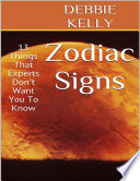Zodiac Signs 13 Things That Experts Don T Want You To Know
