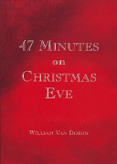 47 Minutes on Christmas Eve