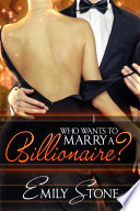 Who Wants to Marry a Billionaire