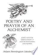Poetry and prayer of an alchemist