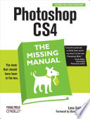 """""""Photoshop CS4: The Missing Manual: The Missing Manual"""" by Lesa Snider"""